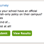 New Survey: Does your school have an official English-only policy on their campus?