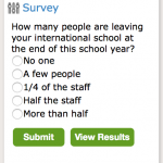 New Survey: How many people are leaving your international school at the end of this school year?